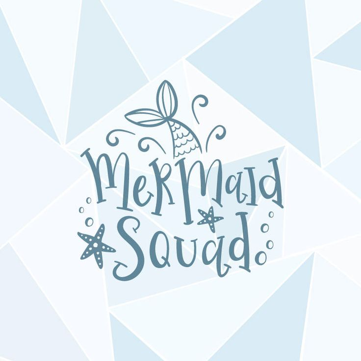 Printable Svg Quot Mermaid Squad Quot Cricut Silhouette Quote
