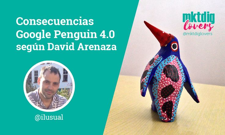 consecuencias de Google Penguin 4.0 - David Arenaza