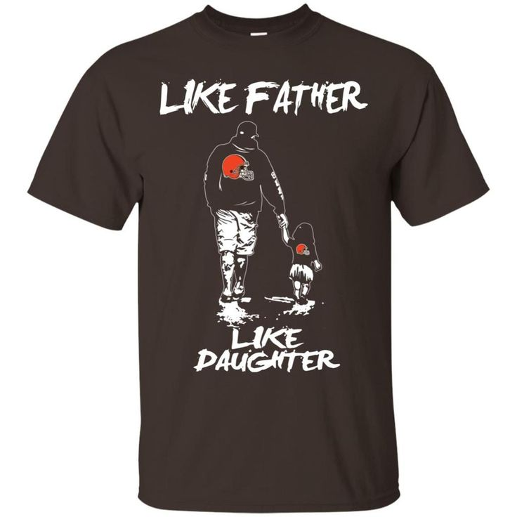 Like Father Like Daughter Cleveland Browns T Shirts – Best Funny Store