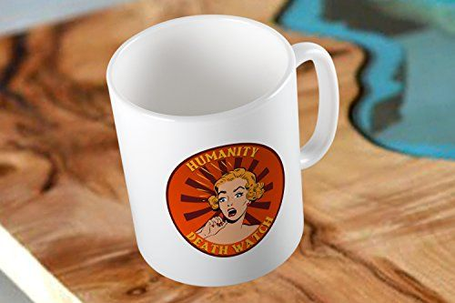 Humanity Death Watch Two Side White Coffee Mug with Low Shipping Cost Mug http://www.amazon.com/dp/B0192SNQDS/ref=cm_sw_r_pi_dp_s4HEwb0K3HC6P #mug #printmug #mugs #ceramic #coolmug #humanity #death