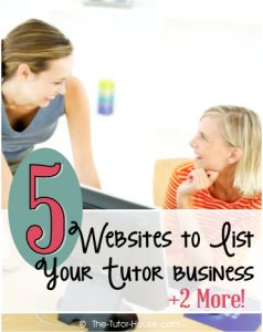 5 Websites to List Your Tutor Business (Plus 2 More).  Looking for more places to tell people how to find your tutor business?  Check out these 5 mega start places plus two more to seriously consider.  the-tutor-house.com