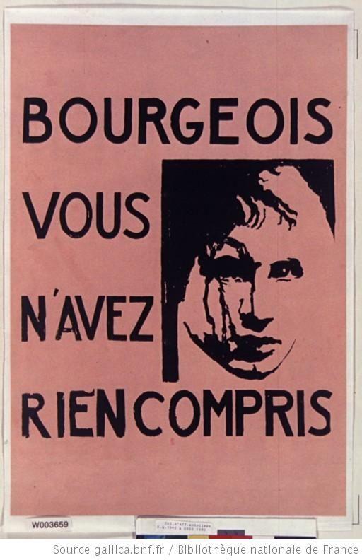 [Mai 1968]. Bourgeois vous n'avez rien compris, Atelier Art et Archéologie : [affiche] / [non identifié] - 1