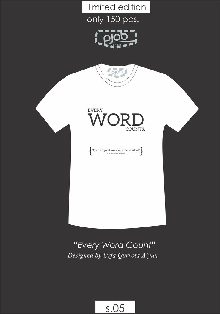 """words can change the world; good or bad depends on what and how you say Product specifications: Theme : """"Every Word Count"""" by Urfa Qurrota A'yun Code :S.05 Material : combed 24S Paint Material : Plastisol Price : IDR 85 K Long sleeve and size >XL : plus IDR 7K Open Reseller for whole indonesian region Special price for reseller : IDR 65 K/ pcs (minimum order 15 pcs/design) Contact : 0898 6126 303 (Liliek; Kakak Marketing)"""