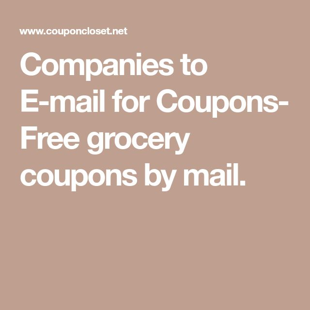 Companies to E-mail for Coupons- Free grocery coupons by mail.