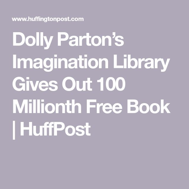 Dolly Parton's Imagination Library Gives Out 100 Millionth Free Book | HuffPost