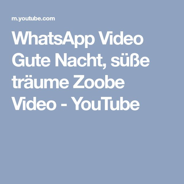 WhatsApp Video Gute Nacht, süße träume Zoobe Video - YouTube