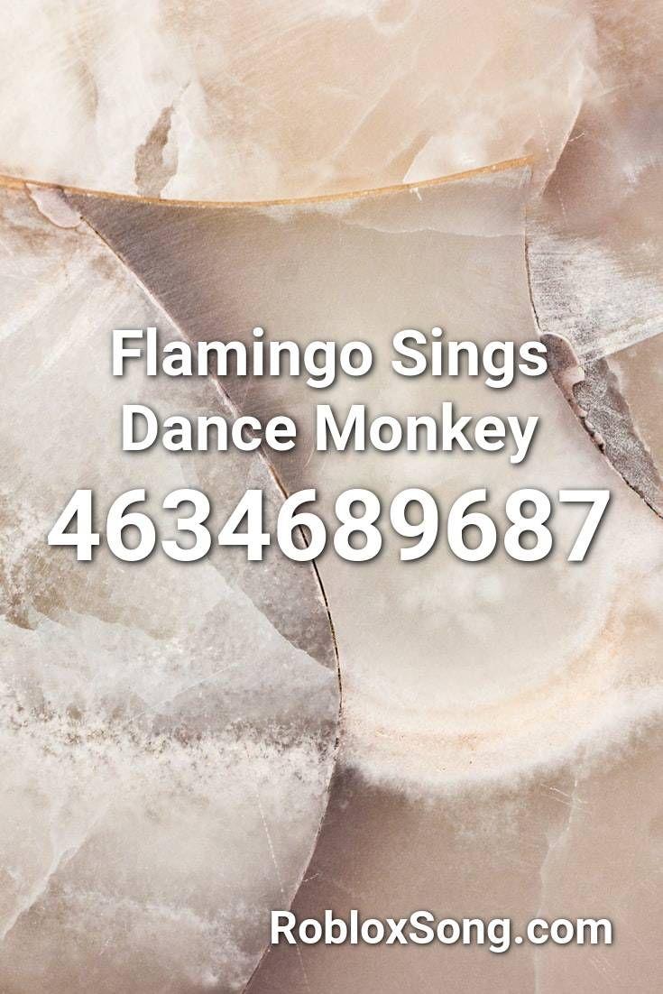 Flamingo Sings Dance Monkey Roblox ID Roblox Music Codes