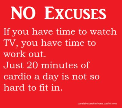 No excusesInspiration, Workout Exercies, Quote, Exercise, Healthy, 20 Minute, So True, No Excuses, Fit Motivation