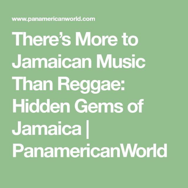 There's More to Jamaican Music Than Reggae: Hidden Gems of Jamaica | PanamericanWorld