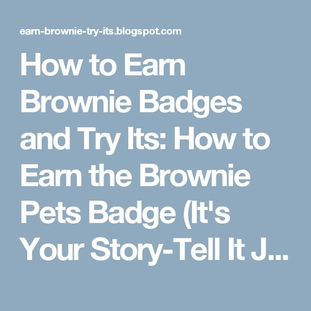 How to Earn Brownie Badges and Try Its: How to Earn the Brownie Pets Badge (It's Your Story-Tell It Journey)