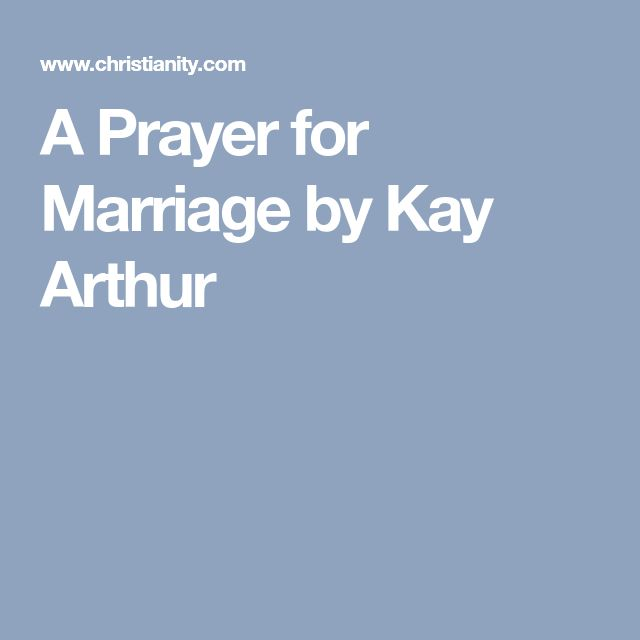 A Prayer for Marriage by Kay Arthur