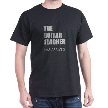 THE GUITAR TEACHER HAS ARRIVED T-Shirt