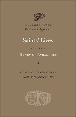 Saints' lives / Henry of Avranches ; edited and translated by David Townsend Publicación	Cambridge, Massachusetts ; London, England : Harvard University Press, 2014 2 vol.
