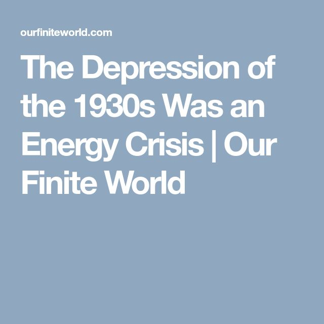 The Depression of the 1930s Was an Energy Crisis | Our Finite World