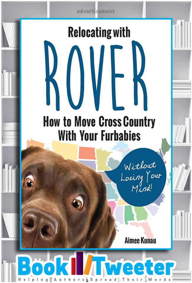 """Relocating with Rover: How to Move Cross Country with Your Fur Babies"" by Aimee Kunau is in the BookTweeter bookstore. #bktwtr"