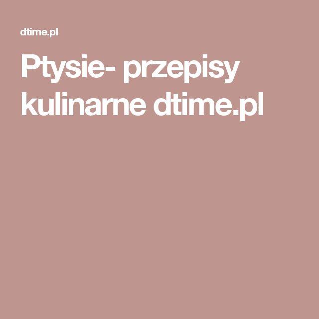 Ptysie- przepisy kulinarne dtime.pl
