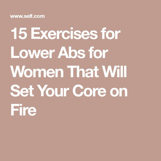 15 Exercises for Lower Abs for Women That Will Set Your Core on Fire
