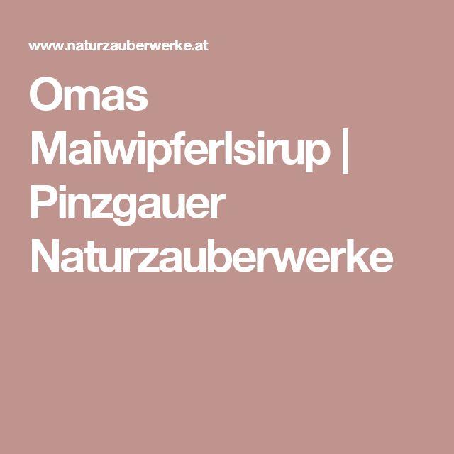 Omas Maiwipferlsirup | Pinzgauer Naturzauberwerke