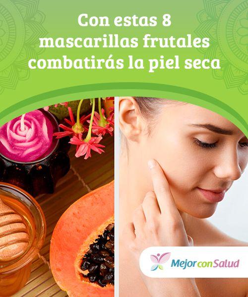 Con estas 8 mascarillas frutales combatirás la piel seca.  La piel seca es muy común. Se produce por efecto de los cambios ambientales, la mala alimentación, la edad, etc. Podemos reducir la resequedad al hidratarla.
