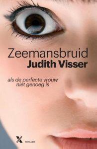 Zeemansbruid - Judith Visser. (4 sterren) Visser lijkt meer en meer te verschuiven van thrillerschrijver naar een goed schrijvende literair auteur. Gelezen ivm interview. Genre: literaire thriller
