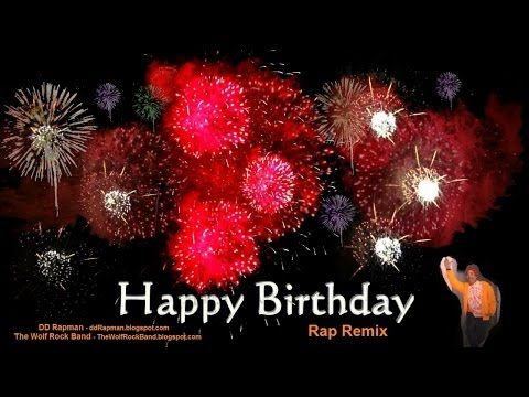 Happy Birthday Song Rap Remix - Fireworks Birthday Card - DD Rapman The Wolf Rock Band - YouTube