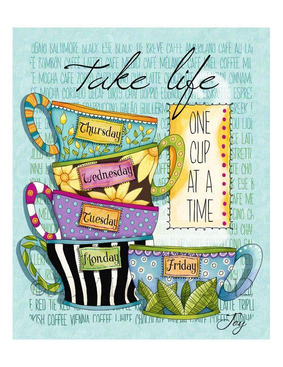 Take Life One Cup At A Time  Feliz día de lluvia