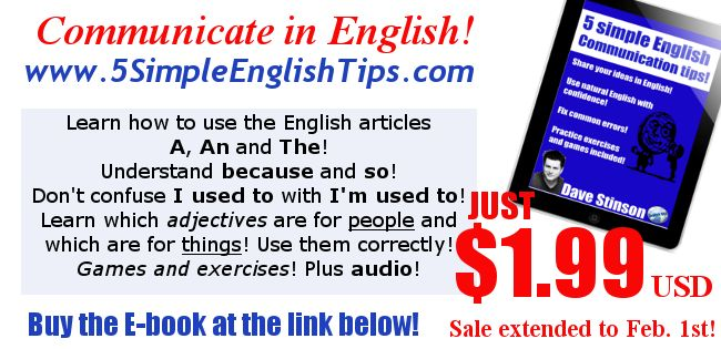 http://www.5simpleenglishtips.com/  Buy before Feb. 1st to get this LOW PRICE! Just $1.99 USD! Buy today!!!