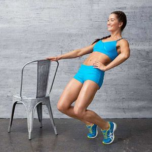 Sissy Squat  Targets quads, hamstrings, and calves       Stand with feet hip-width apart with right side next to a chair, right hand holding seat back.   Rise up onto toes (heels off floor) and bend knees 90 degrees as you lean torso back 45 degrees (so that body forms a straight line from knees to shoulders, abs tight.)   Return to standing on toes. Do 2 to 3 sets of 15 to 20 reps