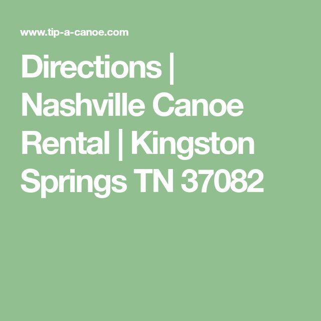 Directions | Nashville Canoe Rental | Kingston Springs TN 37082