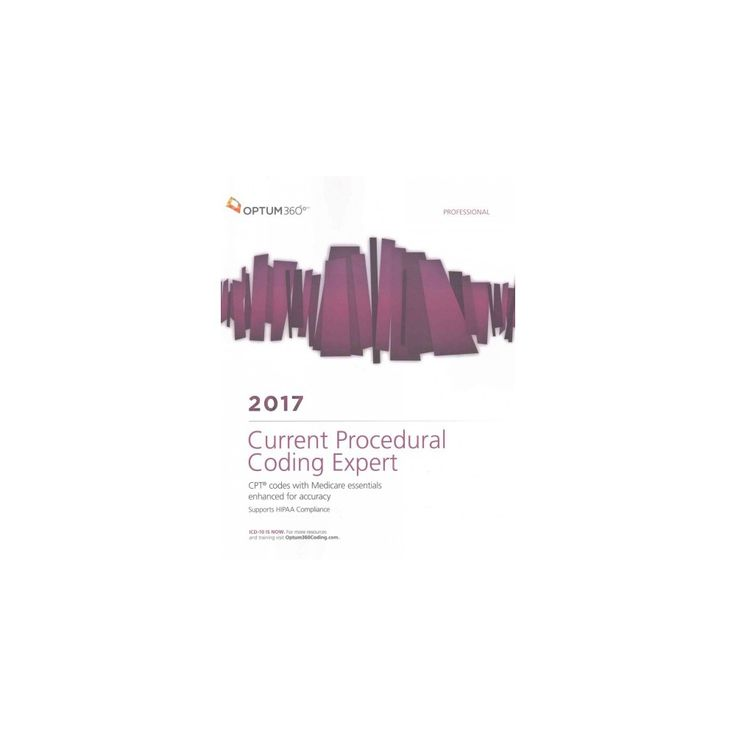 Current Procedural Coding Expert 2017 : Cpt Codes With Medicare Essentials Enhanced for Accuracy,