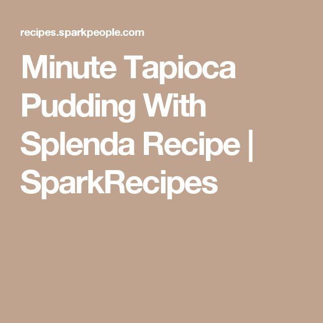 Minute Tapioca Pudding With Splenda Recipe | SparkRecipes