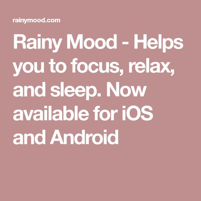 Rainy Mood - Helps you to focus, relax, and sleep. Now available for iOS and Android