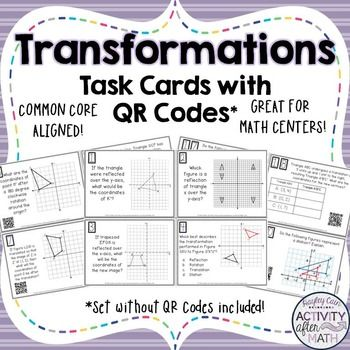 Transformations Task Cards with QR Codes!Get your students involved with practicing Transformations! All four types are included: Reflections, Rotations, Translations, and Dilations. This is a great activity that can be used in Math Centers, as individual work, or as a group activity!