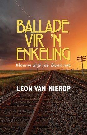 Ballade vir 'n Enkeling - Leon van Nierop