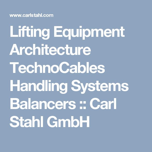 Lifting Equipment Architecture TechnoCables Handling Systems Balancers :: Carl Stahl GmbH