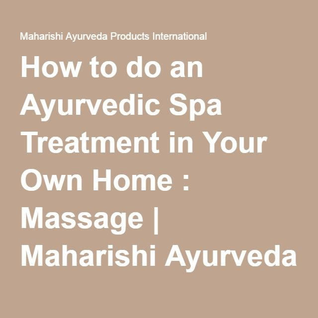 How to do an Ayurvedic Spa Treatment in Your Own Home : Massage   Maharishi Ayurveda