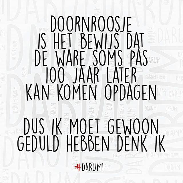 #darum #geduld #doornroosje TAG EEN VRIJGEZEL