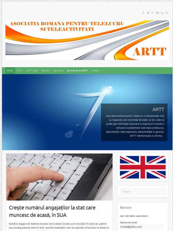 Asociaţia Română pentru Telelucru şi Teleactivităţi (ARTT)  Asociatia Romana pentru Telelucru si Teleactivitati este o asociatie care promoveaza pentru dezvoltarea, evolutia si utilizarea deschisa a telelucrului si teleactivitatilor.  http://www.teleorg.org/