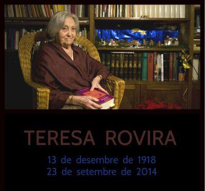 Mor Teresa Rovira. Filla de l'escriptor, historiador i polític Antoni Rovira i Virgili, va ser una bibliotecària especialitazada en literatura infantil i juvenil.