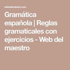 Gramática española   Reglas gramaticales con ejercicios - Web del maestro