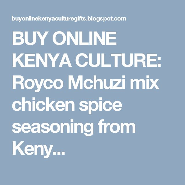 BUY ONLINE KENYA CULTURE: Royco Mchuzi mix chicken spice seasoning from Keny...