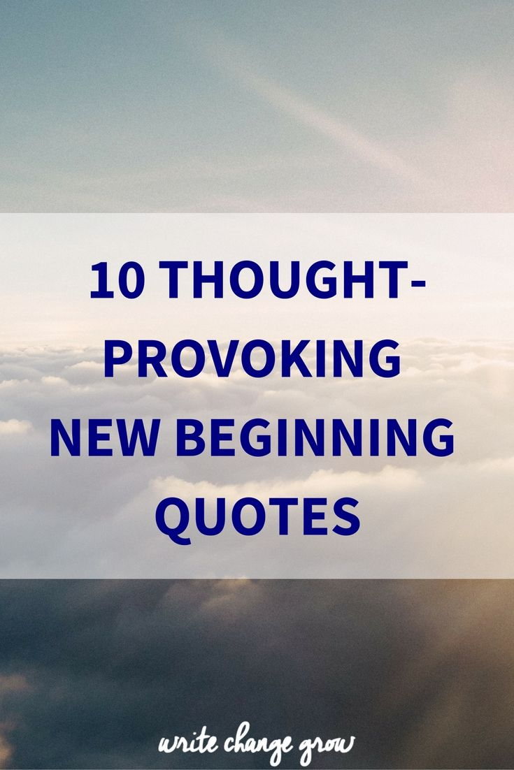 10 Quotes to get you excited about your new beginning.