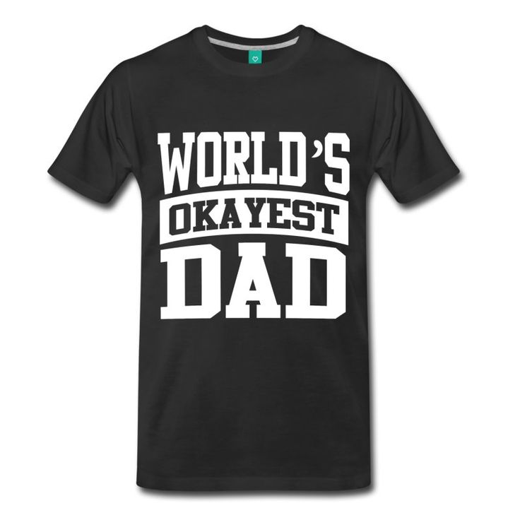 orlds okayest dad mens - 736×736