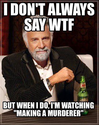 Meme Maker - I don't always say WTF But when I do, I'm watching…