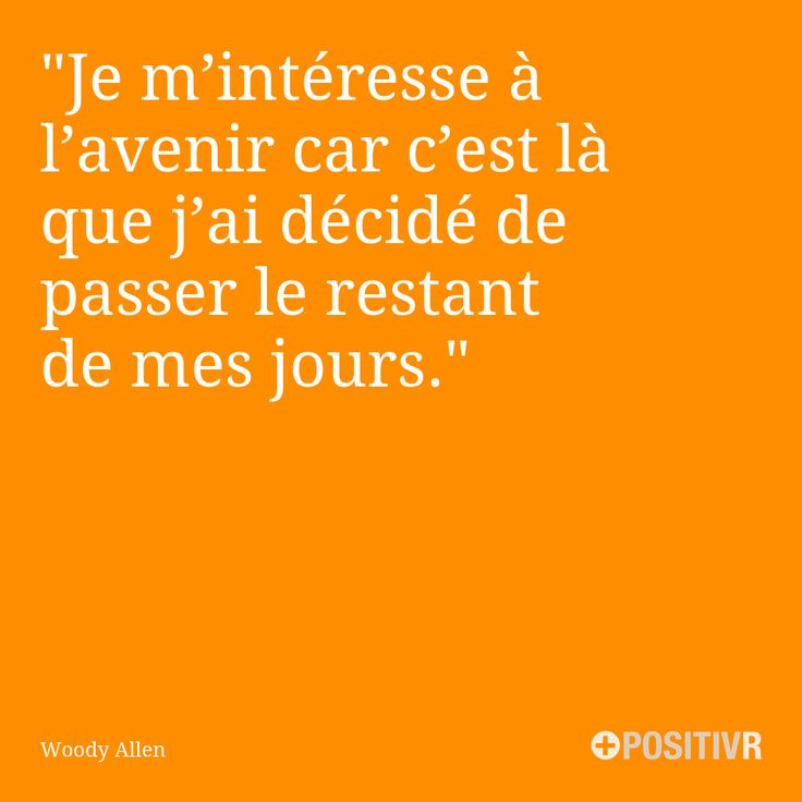 """""""Je m'intéresse à l'avenir car c'est là que j'ai décidé de passer le restant de mes jours."""" Woody Allen  #avenir #choix #futur #motivation #citation #citations #france #quote #followme"""
