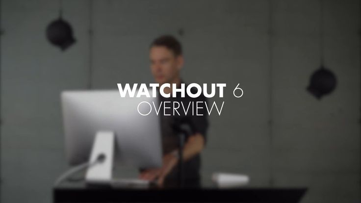 Dataton WATCHOUT 6 Overview