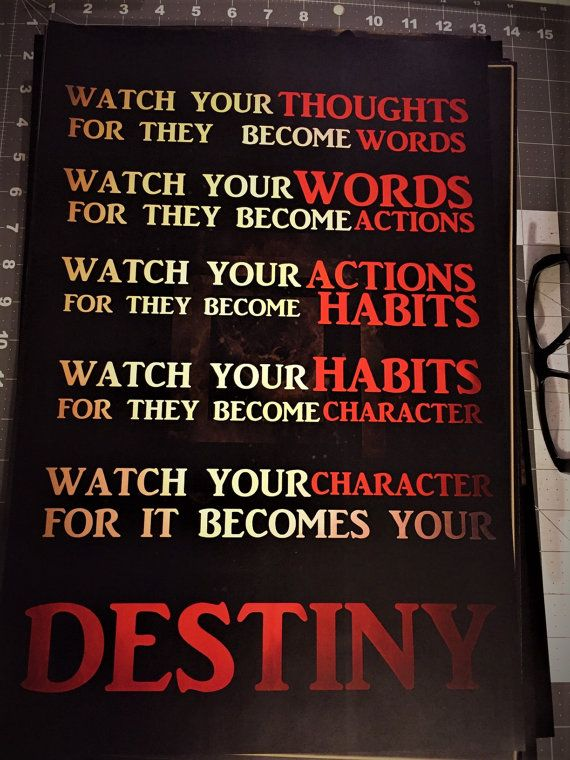"""A Custom Spin on a Legendary Anonymous Quote, that has--and continues to--motivate, encourage, challenge, and inspire people all over the world.     WORDS:    Watch Your Thoughts  For They Become Words.    Watch Your Words  For They Become Actions.    Watch Your Actions  For They Become Habits.    Watch Your Habits  For They Become Character.    Watch Your Character  For It Becomes Your  Destiny.     """"Your Character Becomes Your Destiny"""" is a 12x18inch poster, printed on portrait, industry…"""