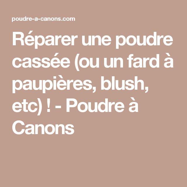 Réparer une poudre cassée (ou un fard à paupières, blush, etc) ! - Poudre à Canons