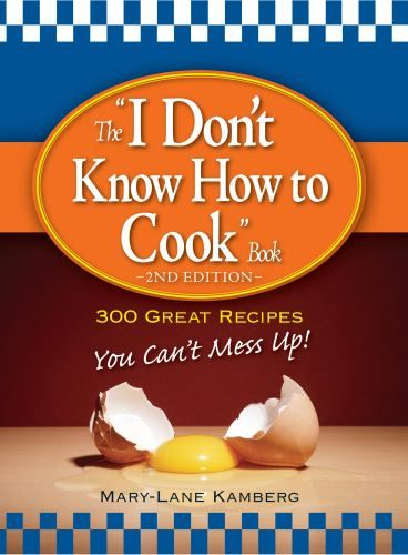 """The """"I Don't Know How to Cook"""" Book : Kamberg, Mary-Lane : 9781598697032"""