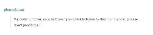 This fairly accurate representation of everyone's musical taste: | 21 Times Tumblr Was So On Point About Music